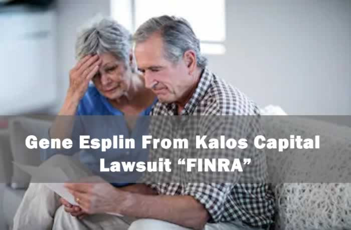 Gene Esplin From Kalos Capital - Lawsuit FINRA