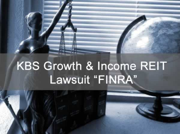 "KBS Growth & Income REIT Lawsuit ""FINRA"""